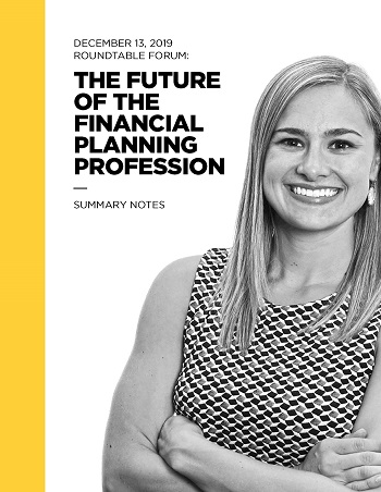 The Future of the Financial Planning Profession: Summary Notes from December 2019 Roundtable Discussion